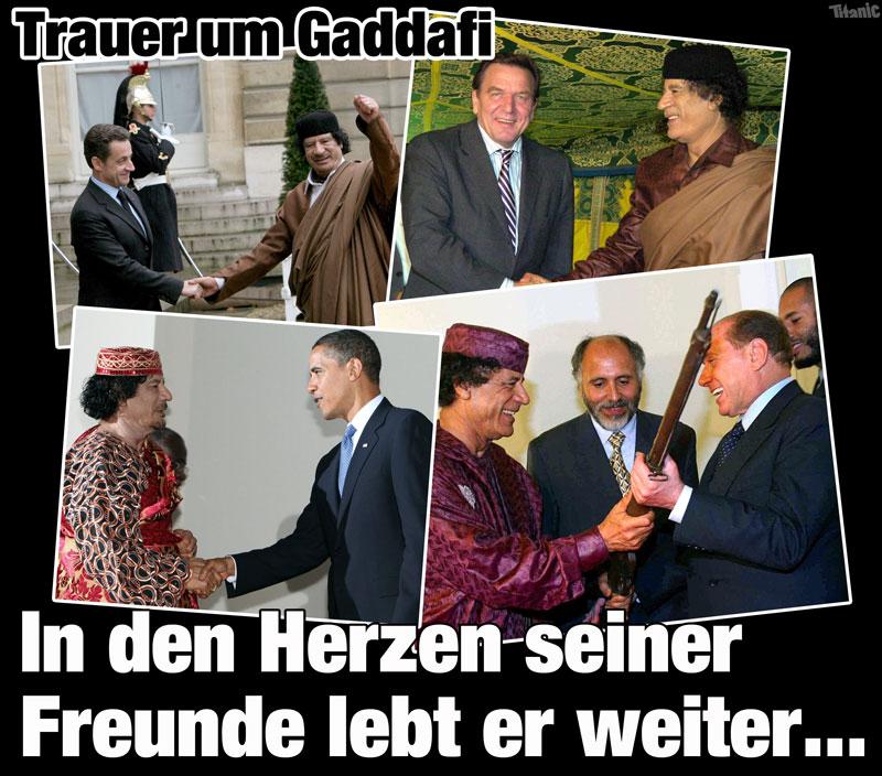 Trauer um Gaddafi - In den Herzen seiner Freunde lebt er weiter ... (Quelle: www.titanic-magazin.de)