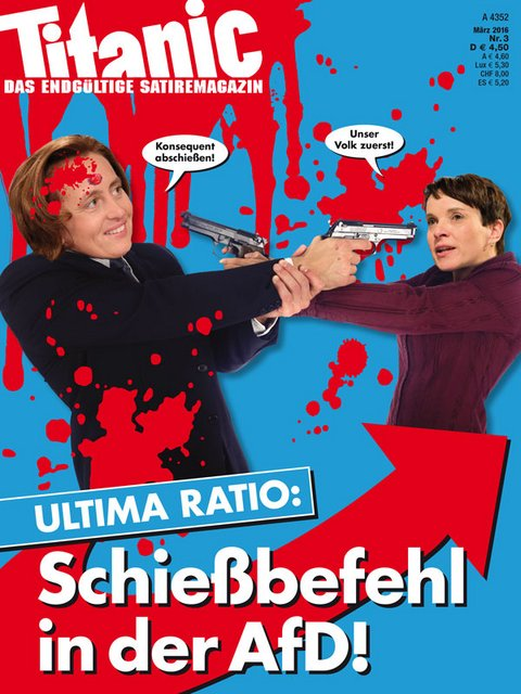 Ultima Ratio: Schießbefehl in der AfD! (03/2016)