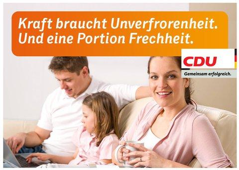 Kraft braucht Unverfrorenheit. Und eine Portion Frechheit. - CDU